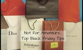 Not for Amateurs Top Black Friday Tips