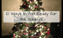 10 ways to Get Ready for the Holiday's
