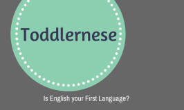 Toddlernese…