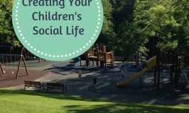 Creating your Children's Social Life