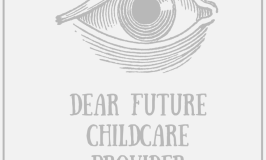 Dear Future Childcare Provider