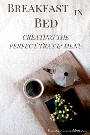 Creating the Perfect Breakfast in Bed