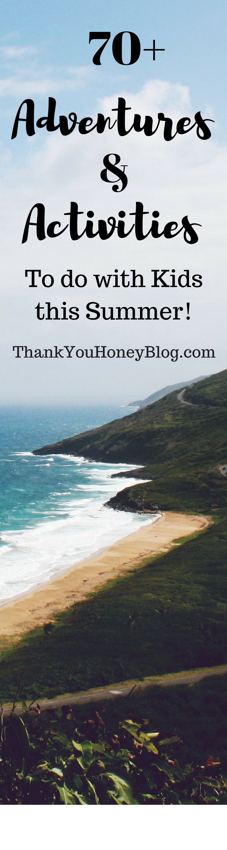 70+ Adventures & Activities to do with Kids this Summer