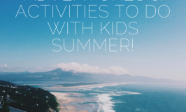 70 Adventures to do with Kids this Summer