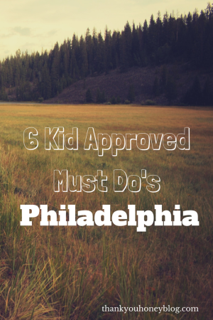 6 Kid Approve Activites in Philadelphia