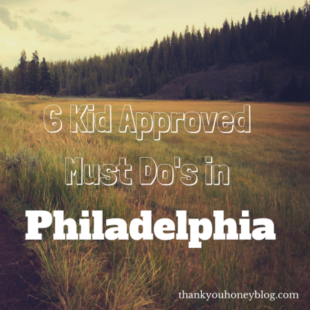 6 Kid Approve Must Do's in Philadelphia