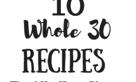 10 Whole 30 Simple Recipes