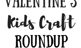 Valentine`s Day Kids Craft Roundup