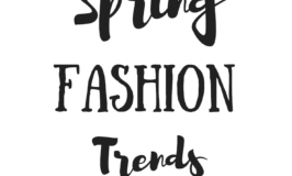 Women`s Spring Fashion Trends You`ll Love